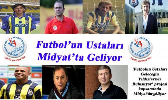 Futbol'un Ustaları Midyat'ta Geliyor