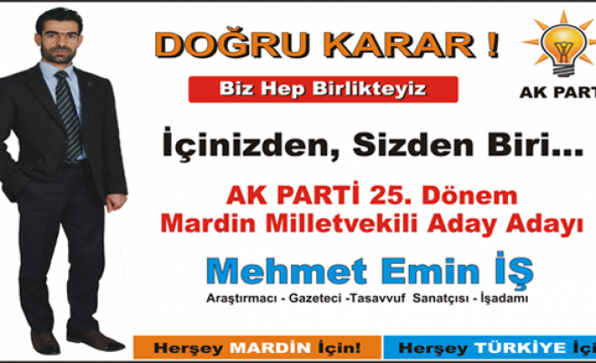 Mehmet Emin İŞ - Ak Parti Mardin Milletvekili Aday Adayı