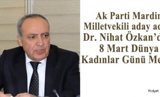 Dr. Nihat Özkan'dan, 8 Mart Dünya Kadınlar Günü Mesajı