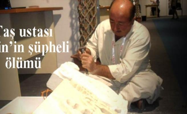 Midyat Taş ustası Abdulvahap Çetin'in şüpheli ölümü
