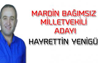Hayrettin YENİGÜN - Bağımsız Mardin Milletvekili...