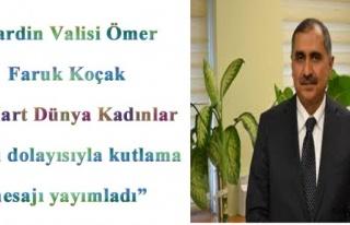 Mardin Valisi Ömer Faruk Koçak, 8 Mart Dünya Kadınlar...