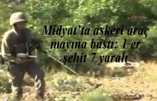 Midyat'ta askeri araç mayına bastı: 1 er şehit...