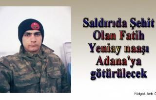 Saldırıda Şehit Olan Fatih Yeniay naaşı Adana'ya...
